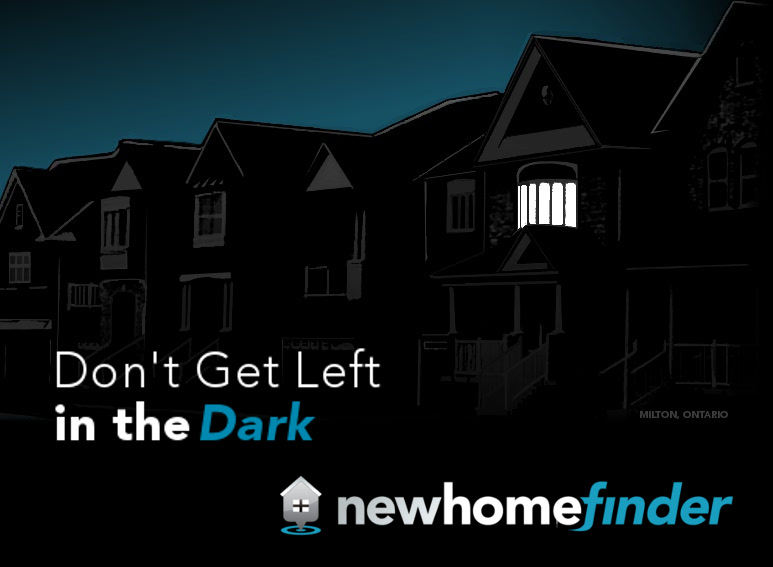 Dont Get Left in the Dark with NewHomeFinder.ca